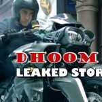 Dhoom 3 – Story leaked or just promotion ?