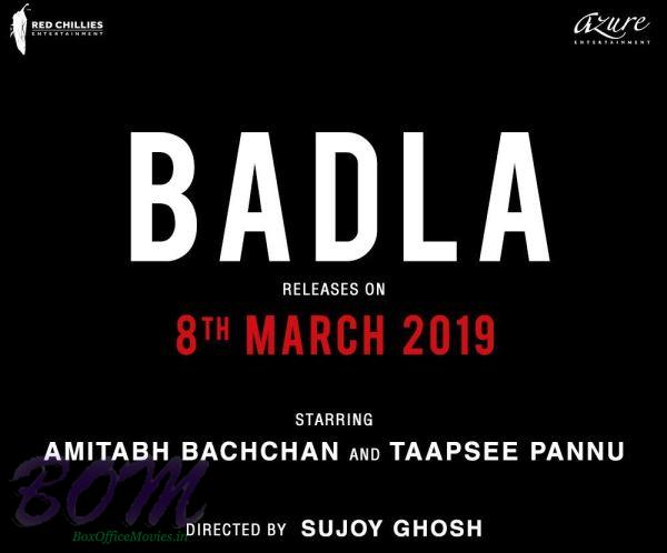 Amitabh Bachchan and Taapsee Pannu starrer BADLA to release on 8th March 2019
