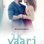 Ayushmann Khurrana new IK VAARI romantic video song with Aisha Sharma