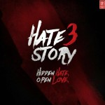 Story of lust, hate and revenge – Hate Story 3