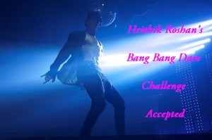 Hrithik Roshan Bang Bang Dare Challenge Accepted
