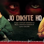 Jo Dikhte Ho full song with lyrics – Kya Dilli Kya Lahore movie
