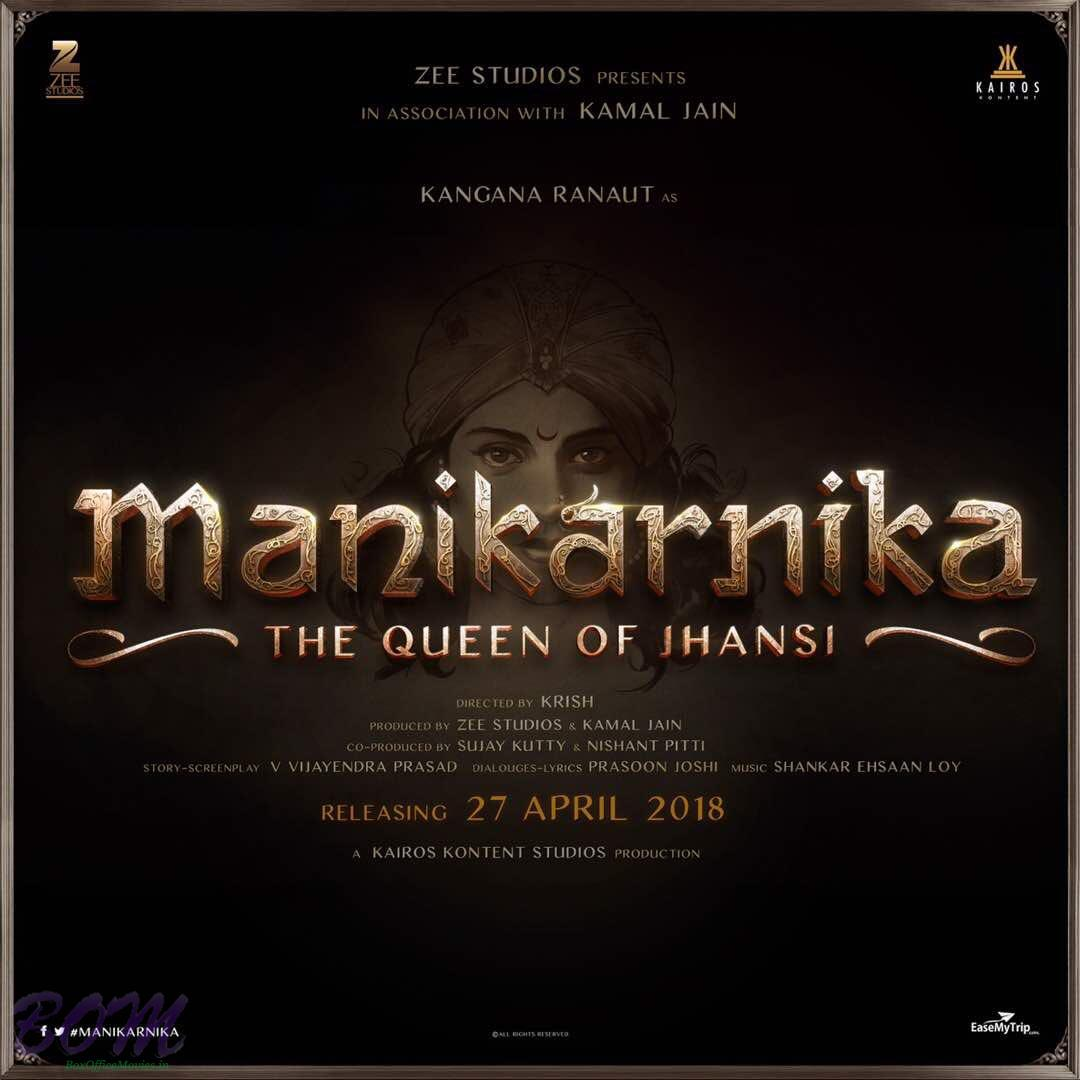 Kangana Ranaut starrer Manikarnika - The Queen of Jhansi poster
