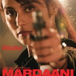 Latest poster of Mardaani starring Rani Mukerji - released on 9th July 2014