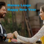 Manwa Laage song with lyrics – Happy New Year movie