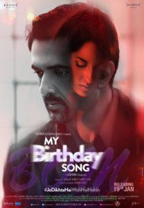 My Birthday Song bollyoowd movie releasing on 19 Jan 2018.