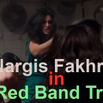 Nargis Fakhri on Hollywood Spy Red Band Trailer