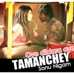 Oye Dildara song with lyrics – Tamanchey movie