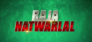 Raja Natwarlal movie Story Sketch and Authentic Trailer