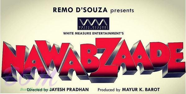 Remo Dsouza new movie Nawabzaade teaser poster
