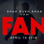 Shahrukh Khan's Fans movie will release on 15 April 2016