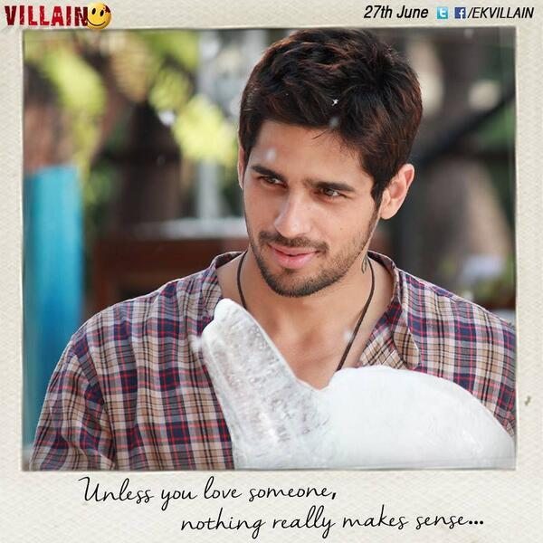 unless you love someone, nothing really makes sense...Ek Villain